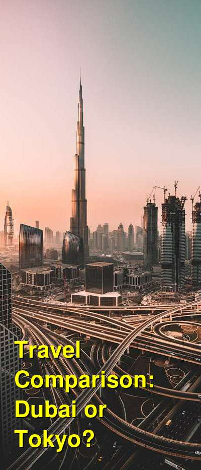 Dubai vs. Tokyo Travel Comparison