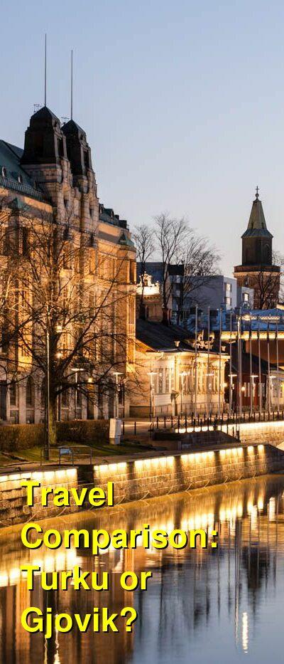Turku vs. Gjovik Travel Comparison