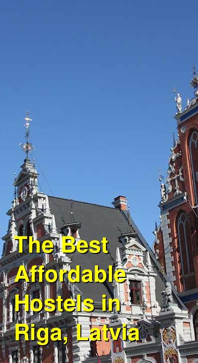 The Best Affordable Hostels in Riga, Latvia | Budget Your Trip