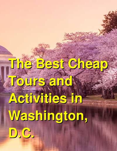 12 Best Cheap Home Decor Websites: The Best Cheap Tours And Activities In Washington, D.C