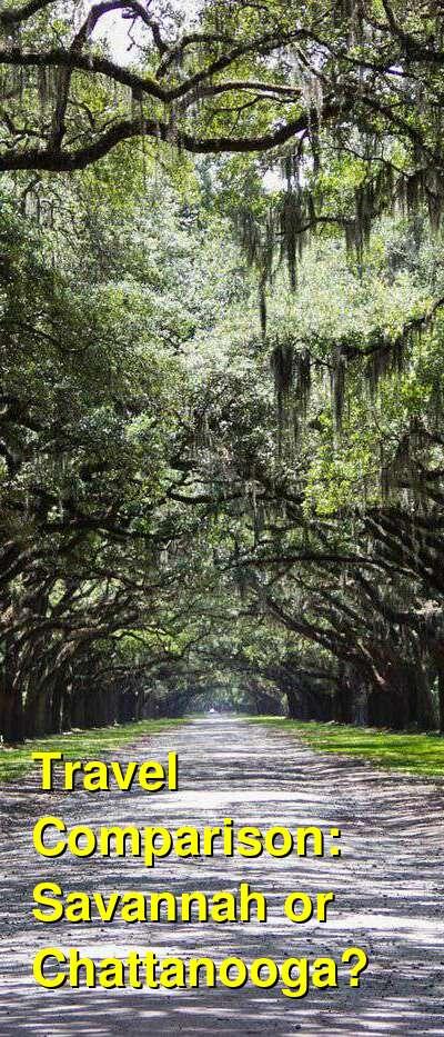 Savannah vs. Chattanooga Travel Comparison