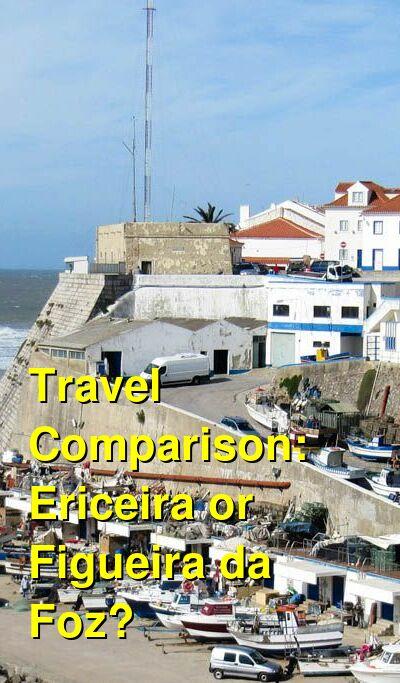 Ericeira vs. Figueira da Foz Travel Comparison