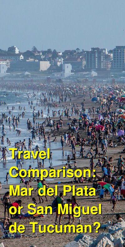 Mar del Plata vs. San Miguel de Tucuman Travel Comparison