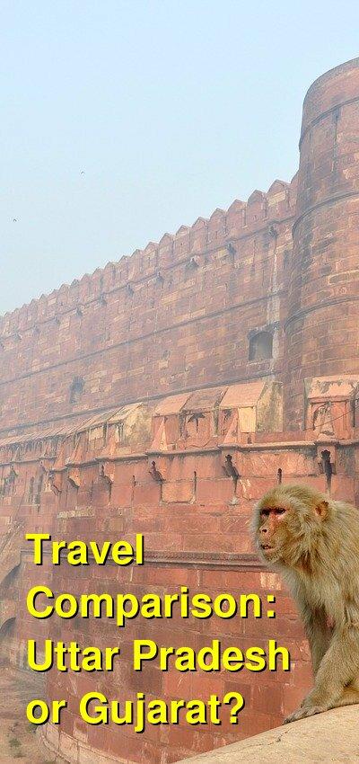 Uttar Pradesh vs. Gujarat Travel Comparison