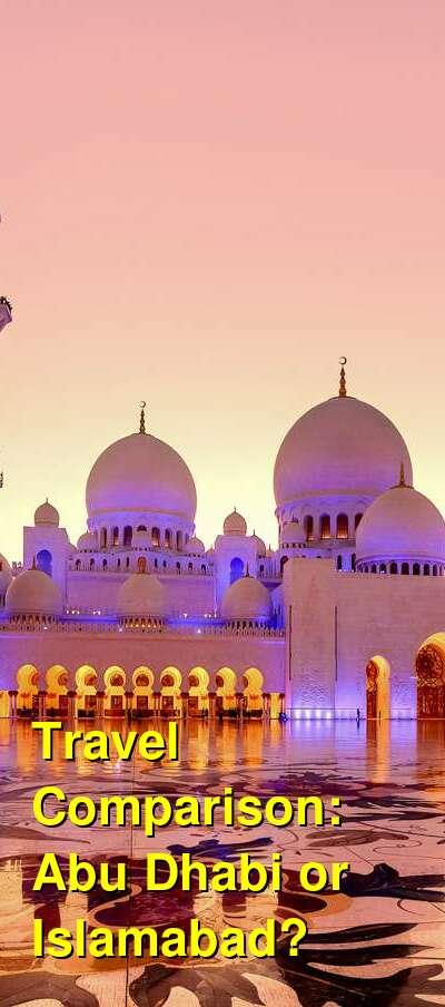 Abu Dhabi vs. Islamabad Travel Comparison
