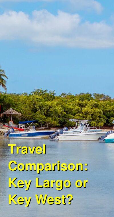 Key Largo vs. Key West Travel Comparison