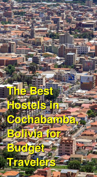 The Best Hostels in Cochabamba, Bolivia for Budget Travelers   Budget Your Trip