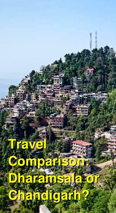 Dharamsala vs. Chandigarh Travel Comparison
