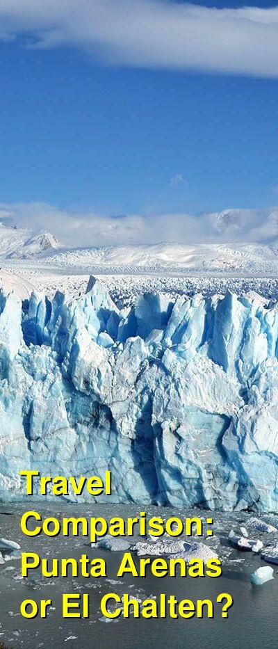Punta Arenas vs. El Chalten Travel Comparison