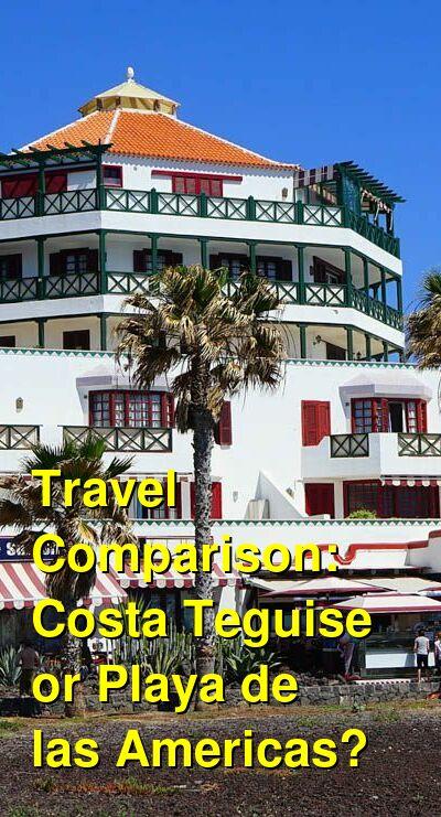 Costa Teguise vs. Playa de las Americas Travel Comparison
