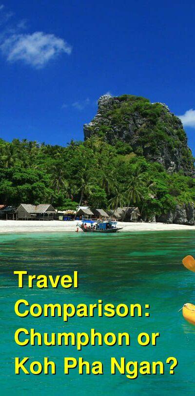 Chumphon vs. Koh Pha Ngan Travel Comparison