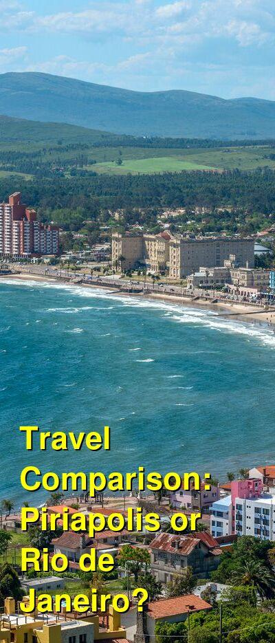Piriapolis vs. Rio de Janeiro Travel Comparison