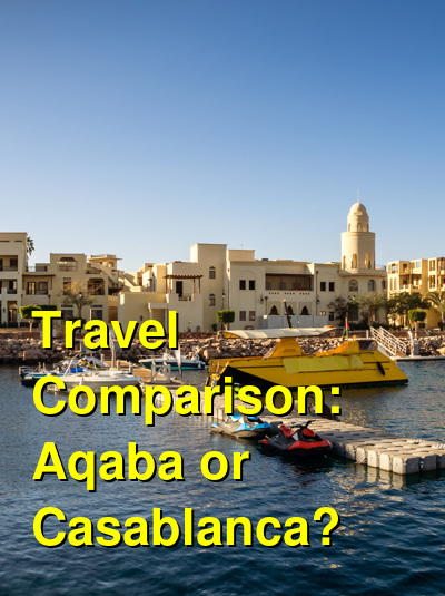 Aqaba vs. Casablanca Travel Comparison