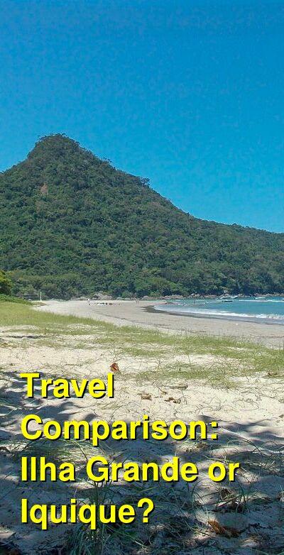 Ilha Grande vs. Iquique Travel Comparison