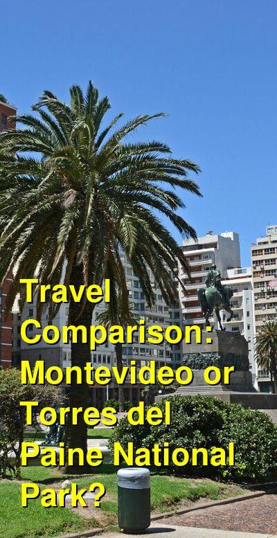 Montevideo vs. Torres del Paine National Park Travel Comparison