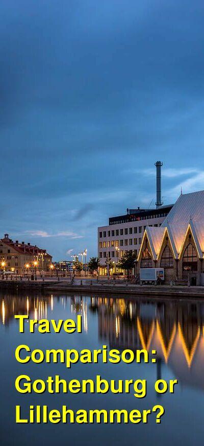 Gothenburg vs. Lillehammer Travel Comparison