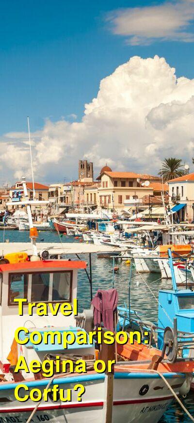 Aegina vs. Corfu Travel Comparison