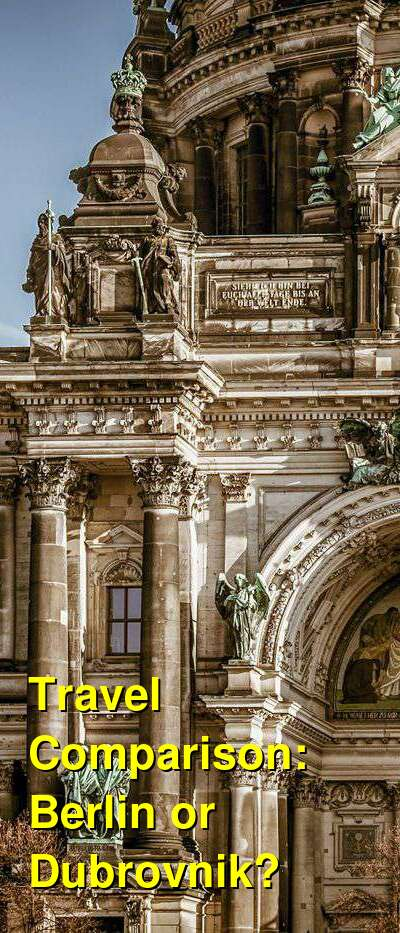 Berlin vs. Dubrovnik Travel Comparison