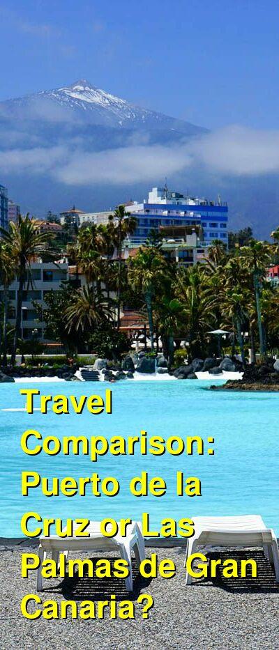 Puerto de la Cruz vs. Las Palmas de Gran Canaria Travel Comparison