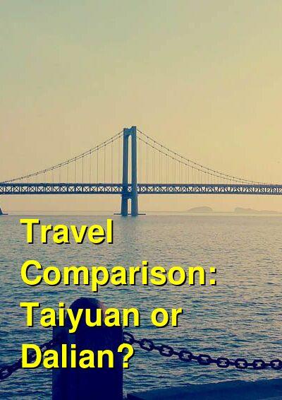 Taiyuan vs. Dalian Travel Comparison