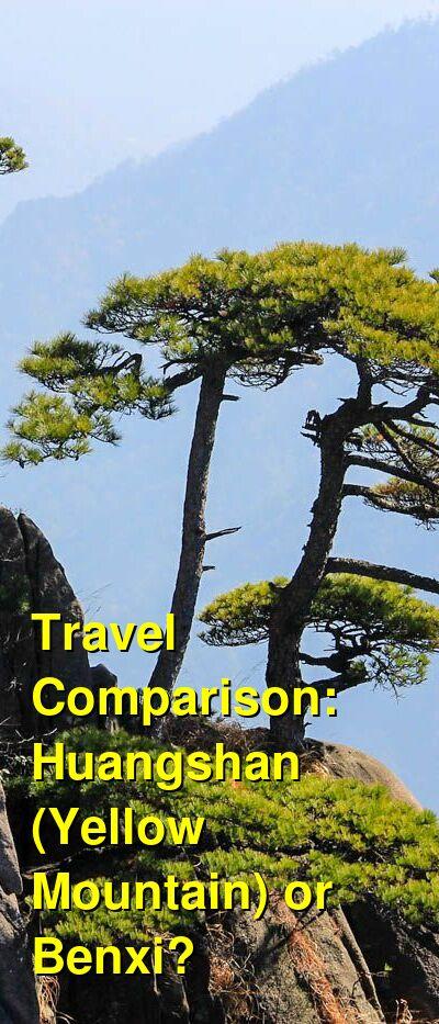 Huangshan (Yellow Mountain) vs. Benxi Travel Comparison