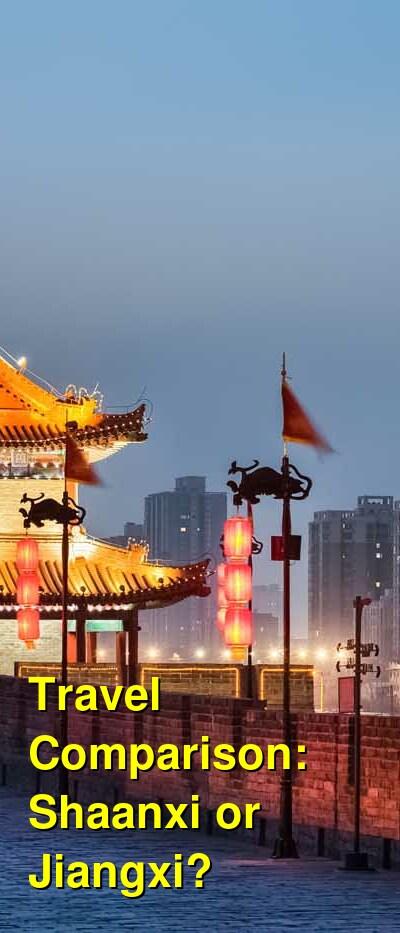 Shaanxi vs. Jiangxi Travel Comparison