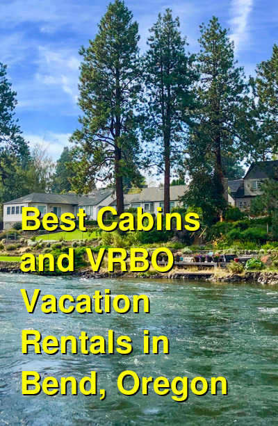 Best Cabins and VRBO Vacation Rentals in Bend, Oregon | Budget Your Trip
