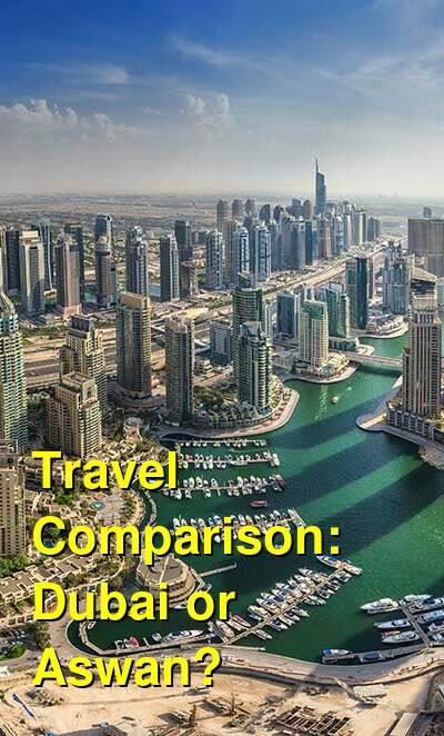 Dubai vs. Aswan Travel Comparison