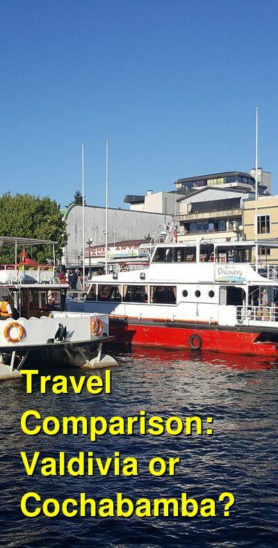 Valdivia vs. Cochabamba Travel Comparison