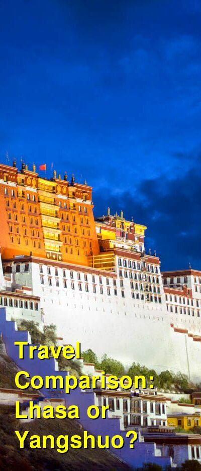 Lhasa vs. Yangshuo Travel Comparison