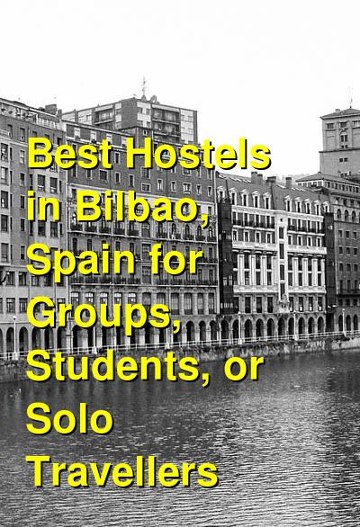 Best Hostels in Bilbao, Spain for Groups, Students, or Solo Travellers | Budget Your Trip