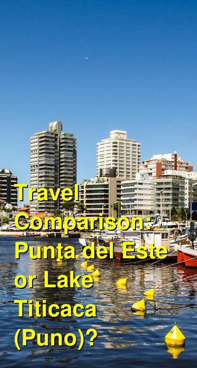 Punta del Este vs. Lake Titicaca (Puno) Travel Comparison