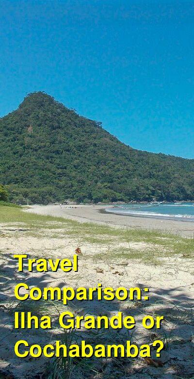 Ilha Grande vs. Cochabamba Travel Comparison