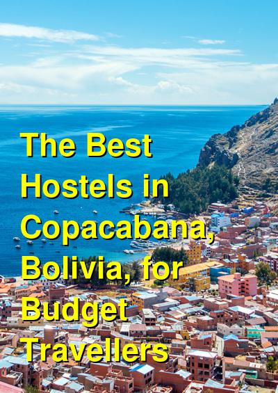 The Best Hostels in Copacabana, Bolivia, for Budget Travellers | Budget Your Trip