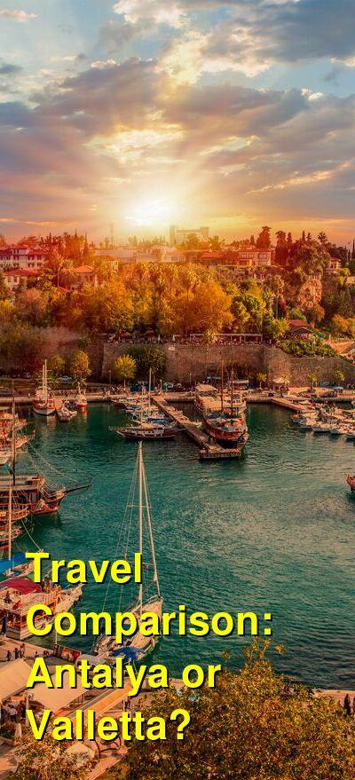 Antalya vs. Valletta Travel Comparison