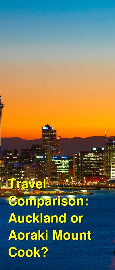 Auckland vs. Aoraki Mount Cook Travel Comparison