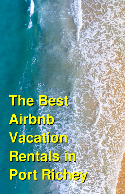The Best Airbnb Vacation Rentals in Port Richey | Budget Your Trip