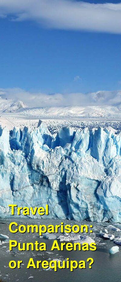 Punta Arenas vs. Arequipa Travel Comparison