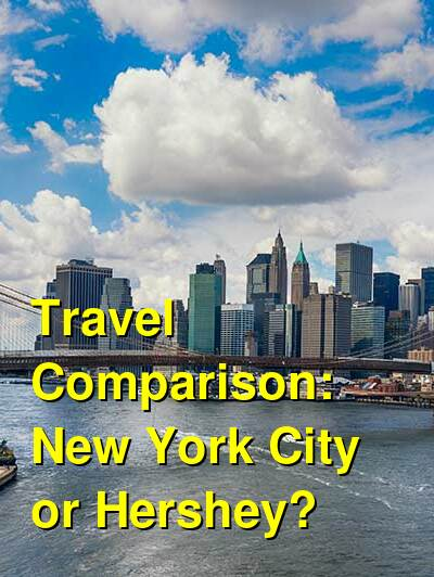 New York City vs. Hershey Travel Comparison