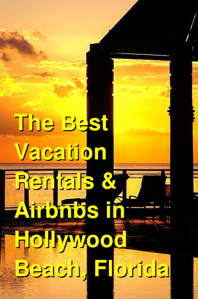 The Best Vacation Rentals & Airbnbs in Hollywood Beach, Florida | Budget Your Trip