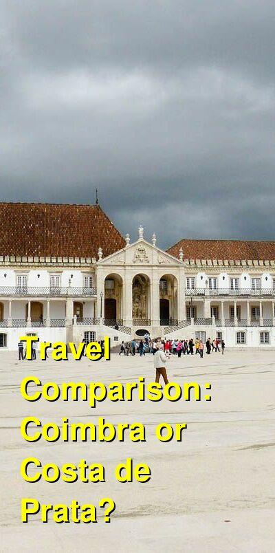Coimbra vs. Costa de Prata Travel Comparison