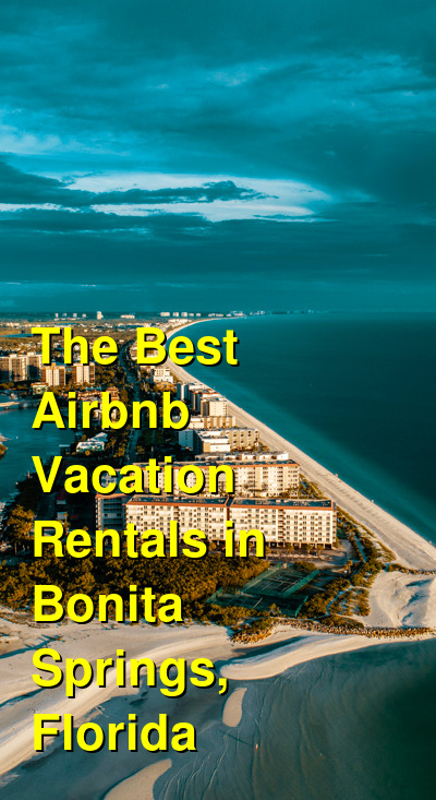 The Best Airbnb Vacation Rentals in Bonita Springs, Florida | Budget Your Trip