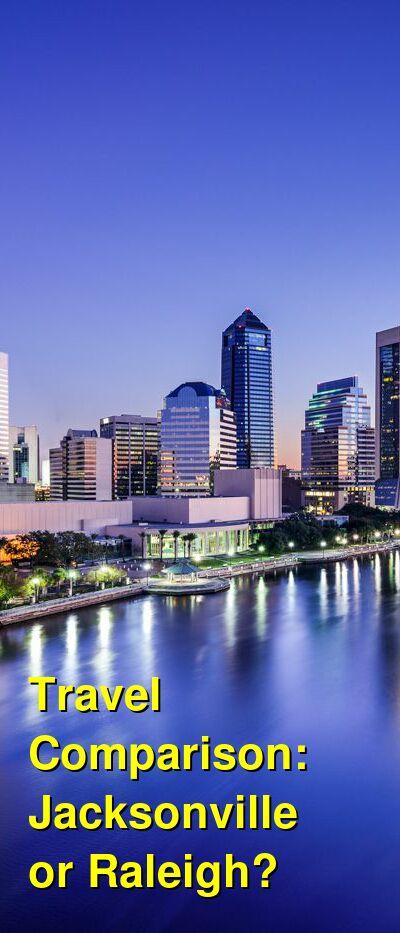 Jacksonville vs. Raleigh Travel Comparison