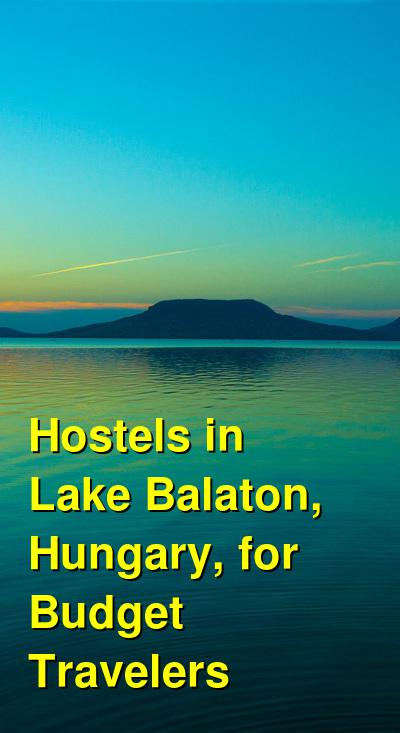 Hostels in Lake Balaton, Hungary, for Budget Travelers | Budget Your Trip