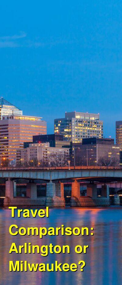 Arlington vs. Milwaukee Travel Comparison