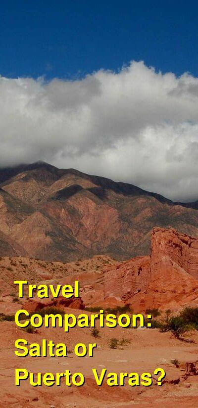 Salta vs. Puerto Varas Travel Comparison