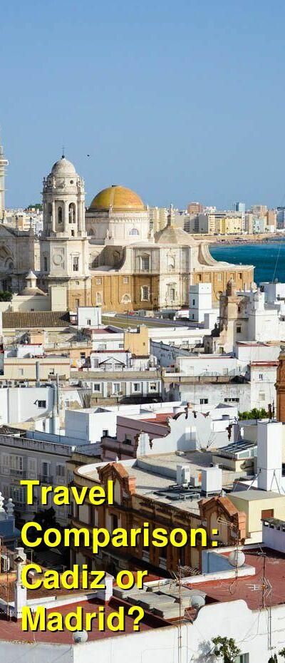 Cadiz vs. Madrid Travel Comparison