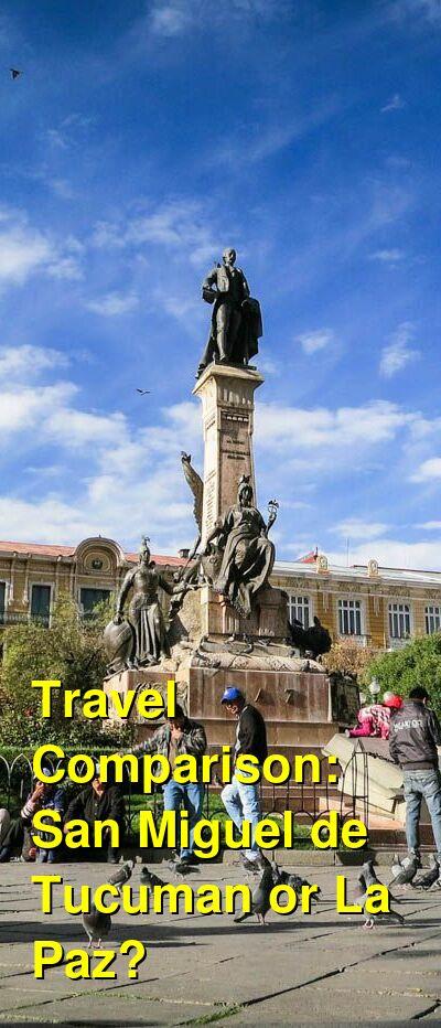 San Miguel de Tucuman vs. La Paz Travel Comparison
