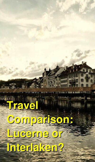 Lucerne vs. Interlaken Travel Comparison