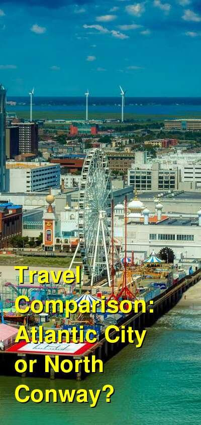 Atlantic City vs. North Conway Travel Comparison